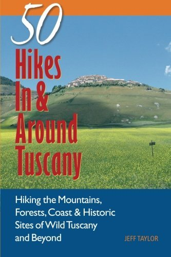 Jeff Taylor Explorer's Guides 50 Hikes In & Around Tuscany Hiking The Mountain