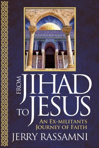 Jerry Rassamni From Jihad To Jesus An Ex Militant's Journey Of Faith