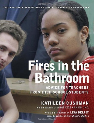 Kathleen Cushman Fires In The Bathroom Advice For Teachers From High School Students