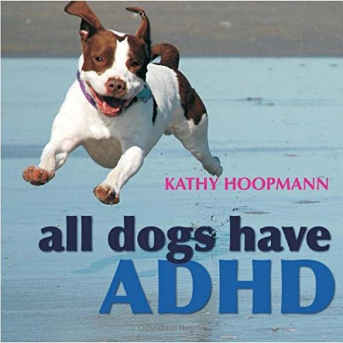 Kathy Hoopmann All Dogs Have Adhd