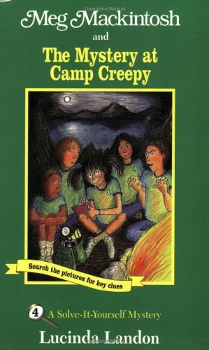 Lucinda Landon Meg Mackintosh And The Mystery At Camp Creepy A Solve It Yourself Mystery Secret Passage