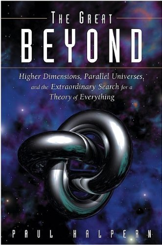 Paul Halpern The Great Beyond Higher Dimensions Parallel Universes And The Ext