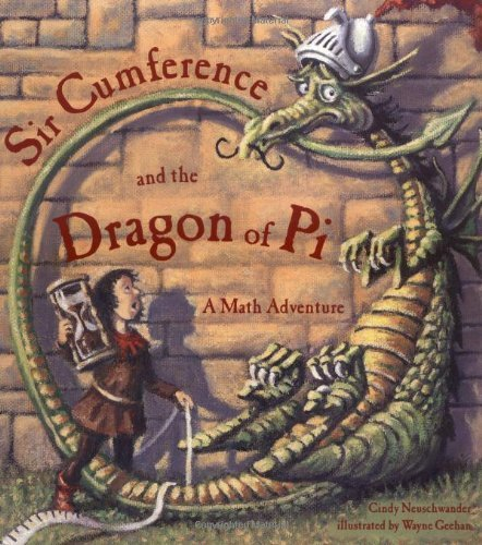Cindy Neuschwander Sir Cumference And The Dragon Of Pi