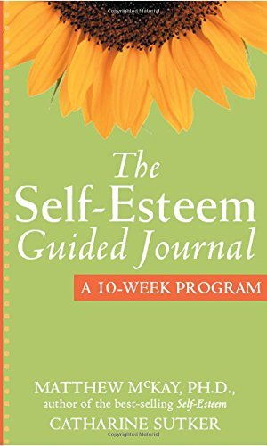 Matthew Mckay The Self Esteem Guided Journal A 10 Week Program