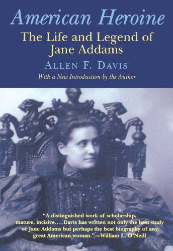 Allen F. Davis American Heroine The Life And Legend Of Jane Addams