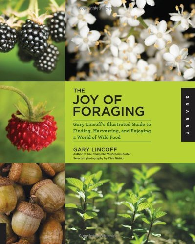Gary Lincoff The Joy Of Foraging Gary Lincoff's Illustrated Guide To Finding Harv