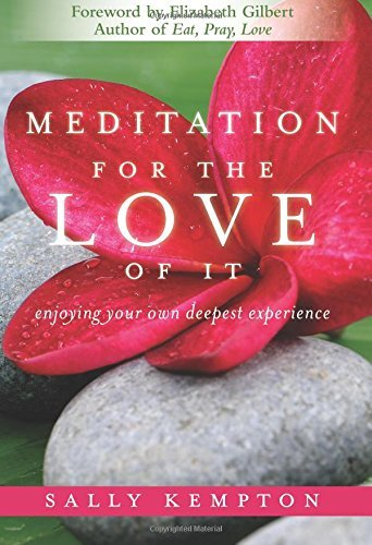 Sally Kempton Meditation For The Love Of It Enjoying Your Own Deepest Experience