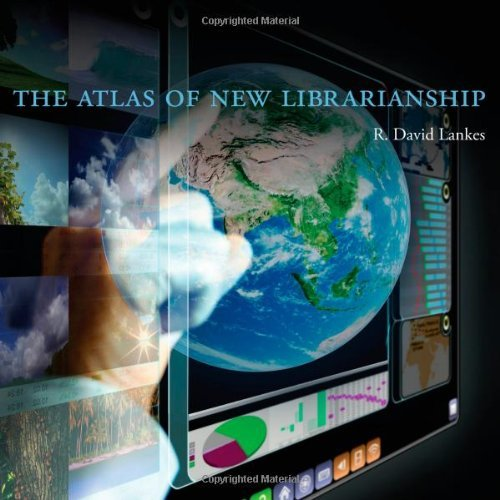R. David Lankes The Atlas Of New Librarianship