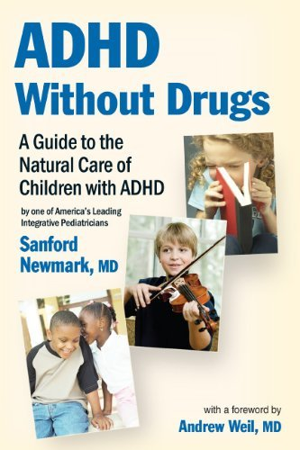 Sanford Newmark Adhd Without Drugs A Guide To The Natural Care Of Children With Adhd