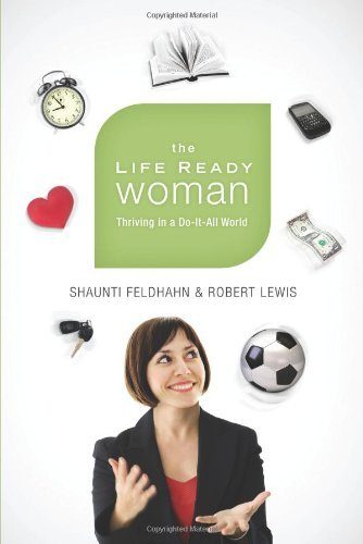 Shaunti Feldhahn The Life Ready Woman Thriving In A Do It All World