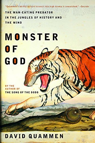 David Quammen Monster Of God The Man Eating Predator In The Jungles Of History Revised
