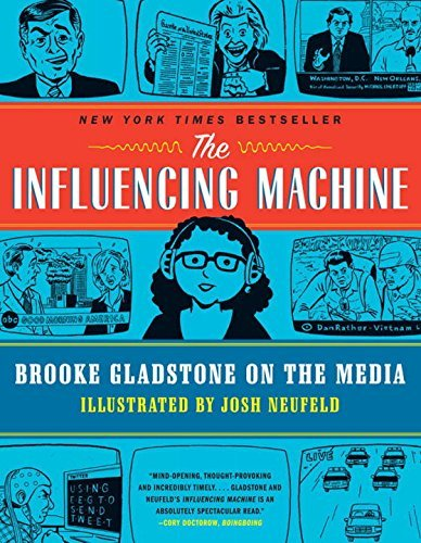 Brooke Gladstone The Influencing Machine Brooke Gladstone On The Media