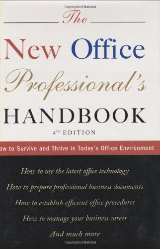 American Heritage Dictionary The New Office Professional's Handbook How To Survive And Thrive In Today's Office Envir 0004 Edition;