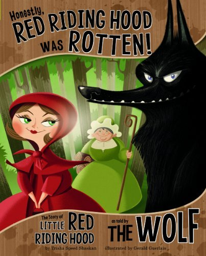 Gerald Guerlais Honestly Red Riding Hood Was Rotten! The Story Of Little Red Riding Hood As Told By Th
