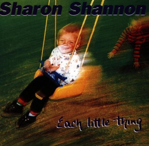 Sharon Shannon Each Little Thing
