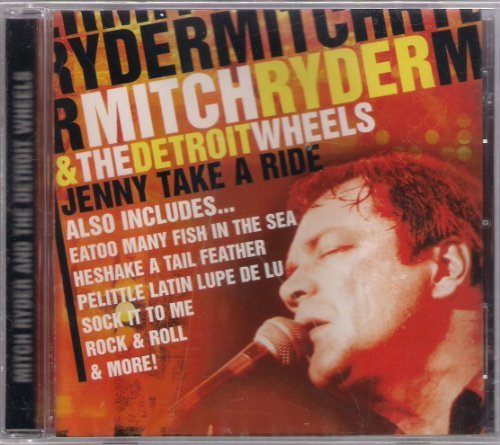Mitch Ryder G Mathieson M Landau Laboriel Jr And S Mitch Ryder Detroit Wheels Jenny Take A Ride