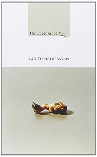 Jack Halberstam The Queer Art Of Failure