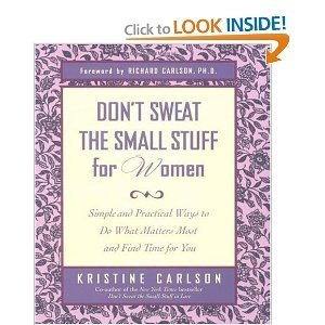Kristine Carlson Don't Sweat The Small Stuff For Women Simple & Practical Ways To Do What Matters Most & Find Time For You