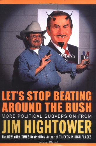 Jim Hightower Let's Stop Beating Around The Bush
