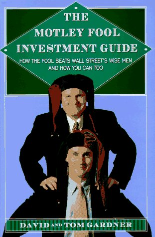 Gardner David Gardner Tom The Motley Fool Investment Guide ~ How The Fool Be