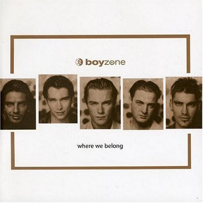 Boyzone Where We Belong