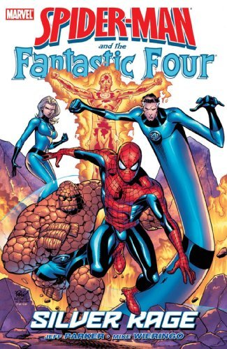 Jeff Parker Spider Man And The Fantastic Four Silver Rage