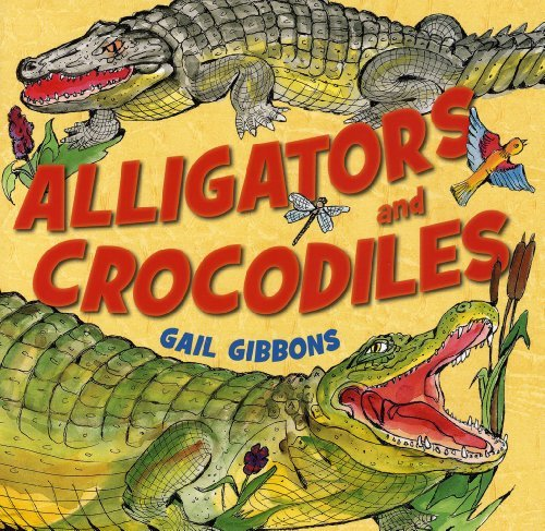 Gail Gibbons Alligators And Crocodiles
