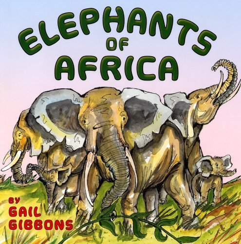 Gail Gibbons Elephants Of Africa