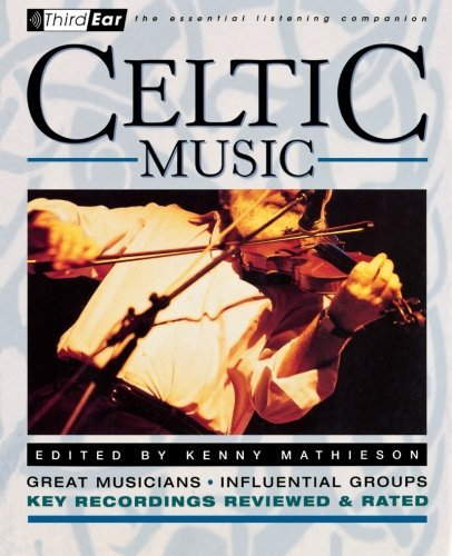 Kenny Mathieson Celtic Music Third Ear The Essential Listening Companion