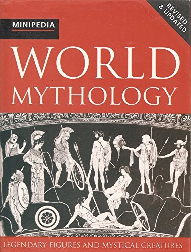 Arthur Cotterell World Mythology Minipedias