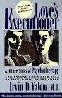 Irvin D. Yalom Love's Executioner And Other Tales Of Psychothera