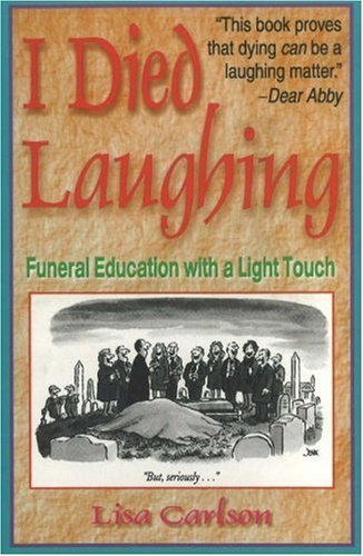 Lisa Carlson I Died Laughing Funeral Education With A Light Touch