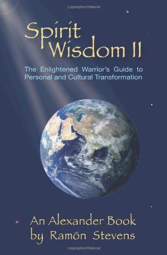 Ramon Stevens Spirit Wisdom Ii The Enlightened Warrior's Guide To Personal And C