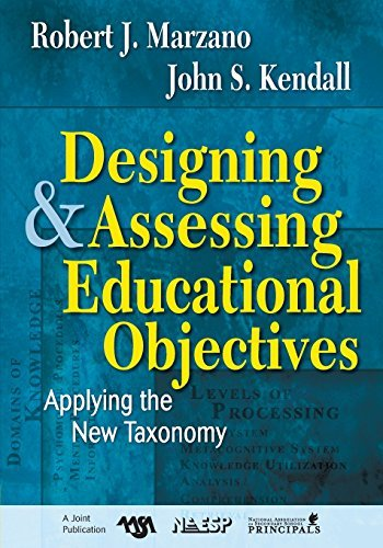 Robert J. Marzano Designing And Assessing Educational Objectives Applying The New Taxonomy