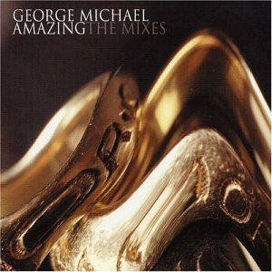 George Michael Amazing The Mixes