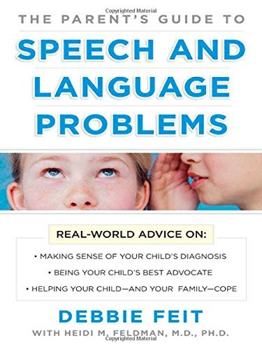Debbie Feit Parents Guide To Speech And Language Problems