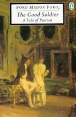 Ford Madox Ford The Good Soldier A Tale Of Passion (classic 20th