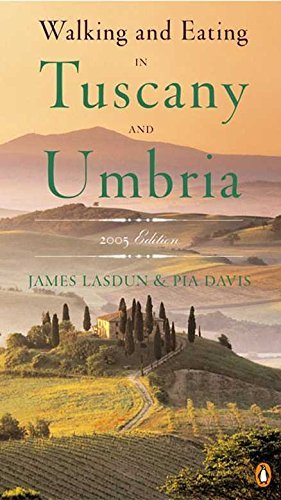 James Davis Lasdun Walking And Eating In Tuscany And Umbria Revised Edition Revised