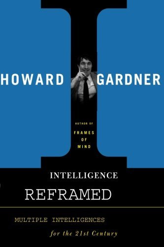 Howard Gardner Intelligence Reframed Multiple Intelligences For The 21st Century Revised