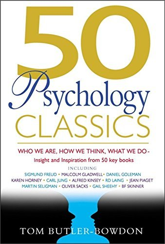 Tom Butler Bowdon 50 Psychology Classics Who We Are How We Think What We Do Insight And