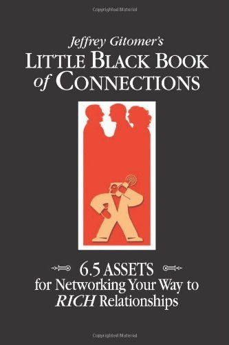 Jeffrey Gitomer Jeffrey Gitomer's Little Black Book Of Connections 6.5 Assets For Networking Your Way To Rich Relati