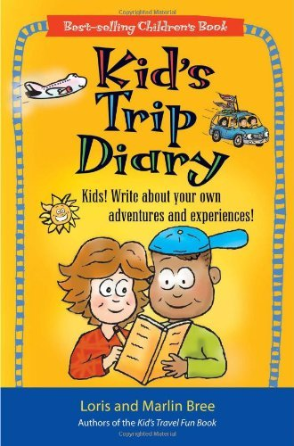 Loris Bree Kid's Trip Diary Kids! Write About Your Own Adventures And Experie