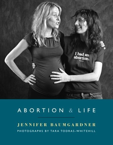 Jennifer Baumgardner Abortion & Life