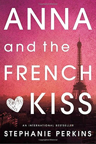 Stephanie Perkins Anna And The French Kiss