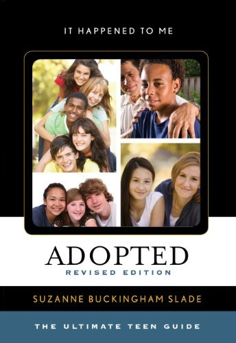 Suzanne Buckingham Slade Adopted The Ultimate Teen Guide Revised