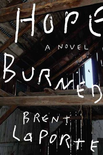 Brent Laporte Hope Burned