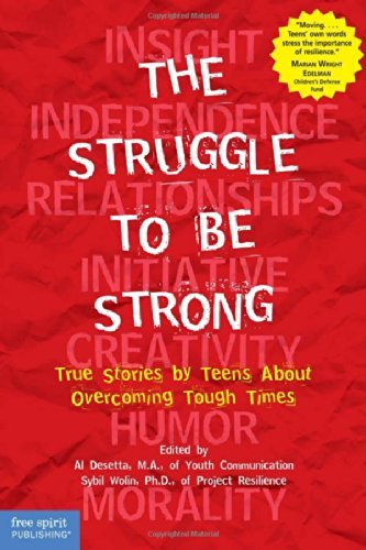 Al Desetta The Struggle To Be Strong True Stories By Teens About Overcoming Tough Time