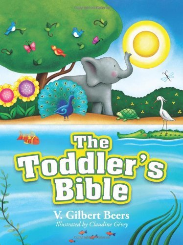 V. Gilbert Beers The Toddler's Bible 0002 Edition;