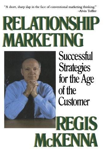 Regis Mckenna Relationship Marketing Successful Strategies For The Age Of The Customer