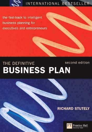Richard Stutely The Definitive Business Plan The Fast Track To Intelligent Business Planning F 0002 Edition;